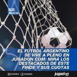 El fútbol argentino se vive a pleno en Jugadon.com: mirá los destacados de este finde y sus cuotas